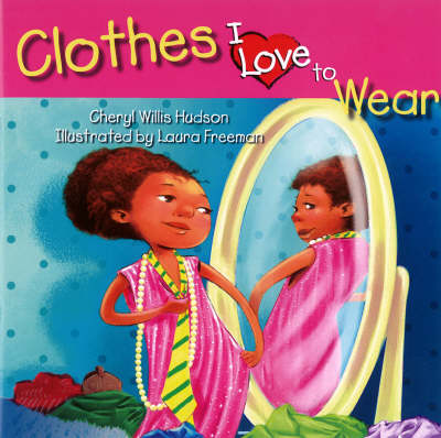 Clothes I Love To Wear (Paperback)
