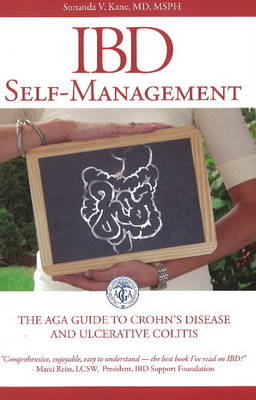 Ibd Self-management: the Aga Guide to Crohn's Disease and Ulcerative Colitis (Paperback)