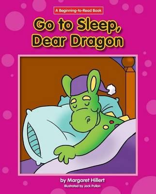 Go to Sleep, Dear Dragon (Paperback)