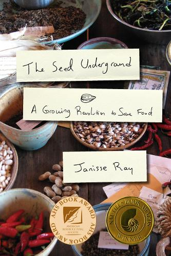 The Seed Underground: A Growing Revolution to Save Food (Paperback)