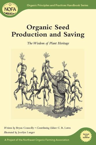 Organic Seed Production and Saving: The Wisdom of Plant Heritage (Paperback)