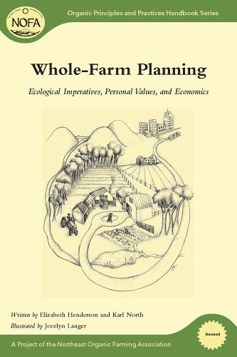 Whole Farm Planning: Ecological Imperatives, Personal Values, and Economics (Paperback)