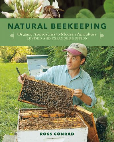 Natural Beekeeping: Organic Approaches to Modern Apiculture (Paperback)