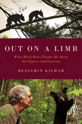 Out on a Limb: What Black Bears Taught Me About Intelligence and Intuition (Hardback)