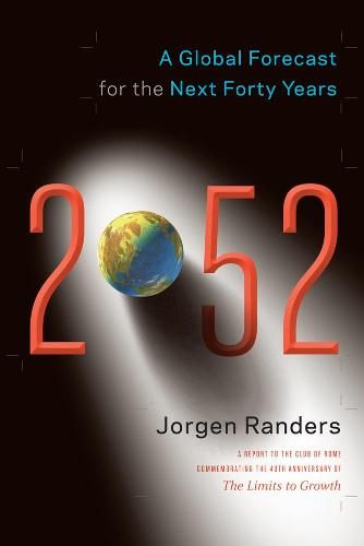 2052: A Global Forecast for the Next Forty Years (Paperback)
