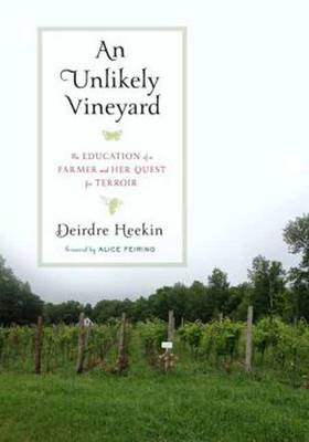 An Unlikely Vineyard: The Education of a Winegrower and Her Quest for Terroir (Hardback)