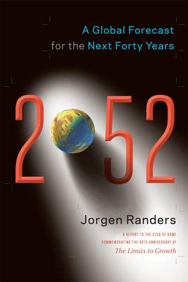 2052: A Global Forecast for the Next Forty Years (Hardback)