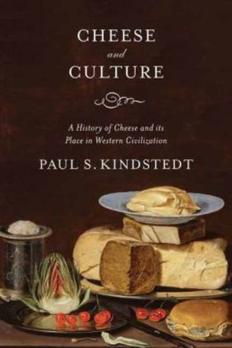 Cheese and Culture: A History of Cheese and its Place in Western Civilization (Paperback)