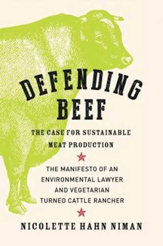 Defending Beef: The Case for Sustainable Meat Production (Paperback)