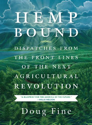 Hemp Bound: Dispatches from the Front Lines of the Next Agricultural Revolution (Paperback)
