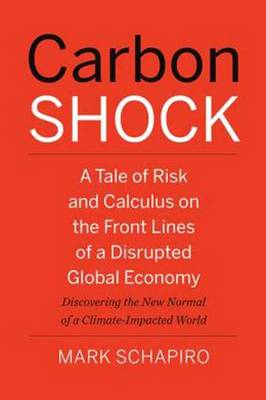 Carbon Shock: A Tale of Risk and Calculus on the Front Lines of a Disrupted Global Economy (Hardback)