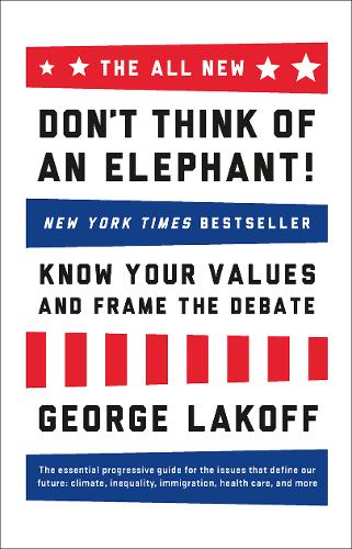 The All New Don't Think of an Elephant: Know Your Values and Frame the Debate (Paperback)