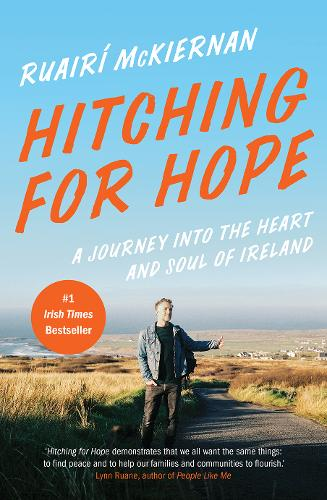 Hitching for Hope: A Journey into the Heart and Soul of Ireland (Paperback)
