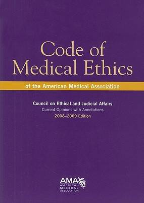 Code of Medical Ethics 2008-2009: Current Opinions with Annotations (Paperback)
