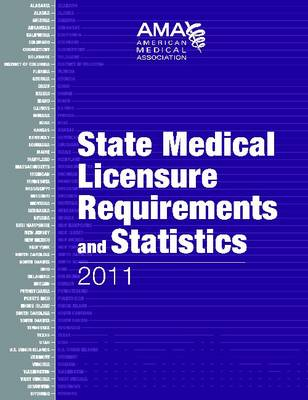 State Medical Licensure Requirements and Statistics (Paperback)