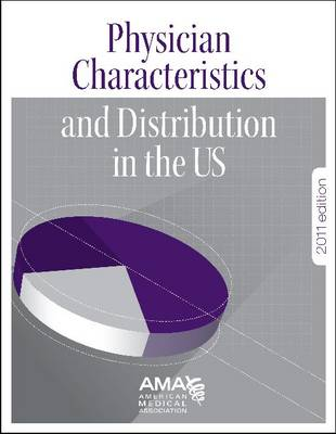 Physician Characteristics and Distribution in the US - Physician Characteristics & Distribution in the United States (Paperback)