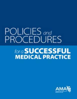 Policies and Prodecures for a Successful Medical Practice (Paperback)