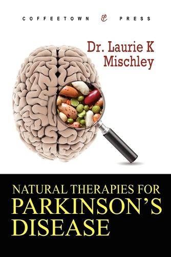 Natural Therapies for Parkinson's Disease (Paperback)