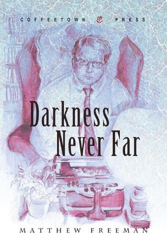 Darkness Never Far (Paperback)