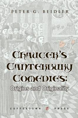 Chaucer's Canterbury Comedies: Origins and Originality (Paperback)
