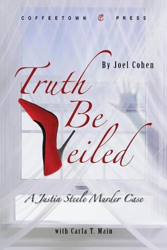 Truth Be Veiled: A Justin Steele Murder Case (Paperback)