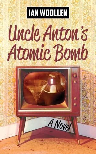 Uncle Anton's Atomic Bomb (Paperback)