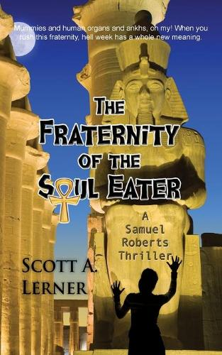 The Fraternity of the Soul Eater - Samuel Roberts Thriller 3 (Paperback)