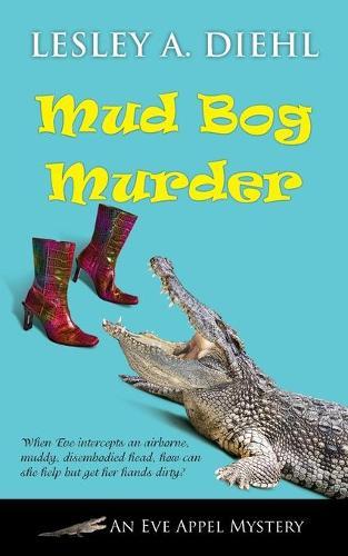 Mud Bog Murder - Eve Appel Mystery 4 (Paperback)