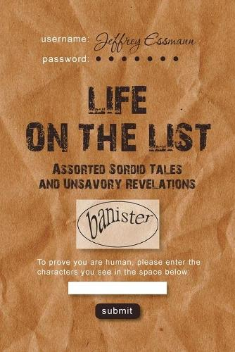 Life on the List: Assorted Sordid Tales and Unsavory Revelations (Paperback)