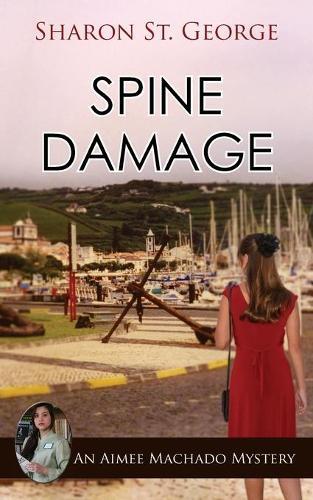 Spine Damage - Aimee Machado Mystery 4 (Paperback)