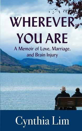 Wherever You Are: A Memoir of Love, Marriage, and Brain Injury (Paperback)