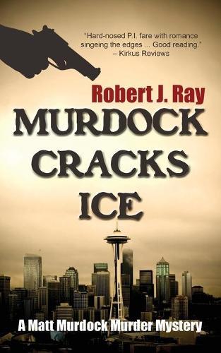 Murdock Cracks Ice - Matt Murdock Murder Mystery 5 (Paperback)