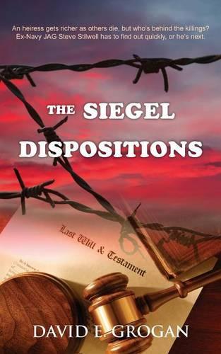The Siegel Dispositions - Steve Stilwell Mysteries 1 (Paperback)