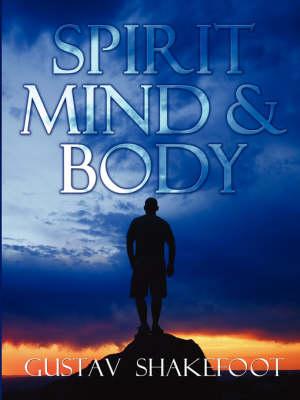 Spirit, Mind and Body (Paperback)