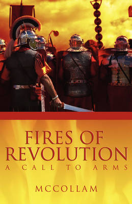 Fires of Revolution: A Call to Arms (Paperback)