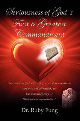 Seriousness Of God's First & Greatest Commandment (Paperback)