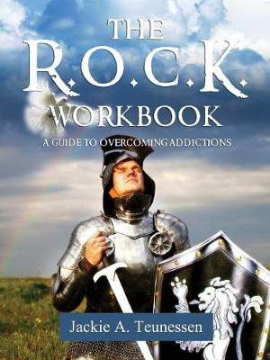 The R.O.C.K. Workbook: A Guide to Overcoming Addictions (Paperback)