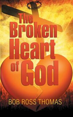The Broken Heart of God (Paperback)