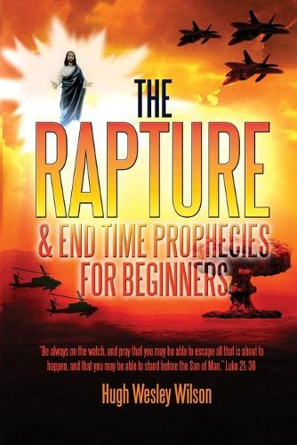 The Rapture & End Times Prophecies for Beginners (Paperback)
