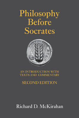 Philosophy Before Socrates: An Introduction with Texts and Commentary (Paperback)