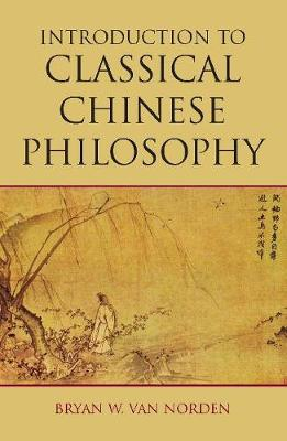 Introduction to Classical Chinese Philosophy (Paperback)