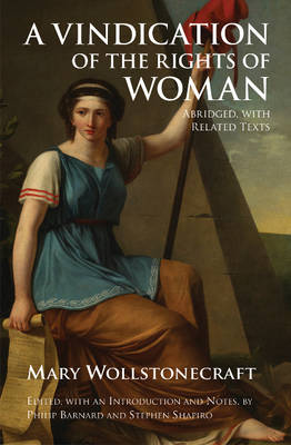 A Vindication of the Rights of Woman: Abridged, with Related Texts (Paperback)