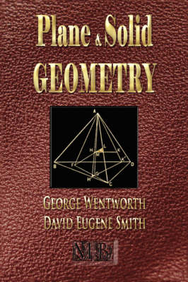 Plane and Solid Geometry - Wentworth-Smith Mathematical Series (Hardback)