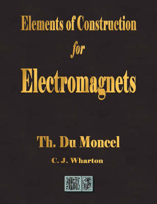 Elements of Construction for Electromagnets (Paperback)