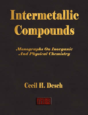 Intermetallic Compounds - Monographs on Inorganic and Physical Chemistry (Paperback)