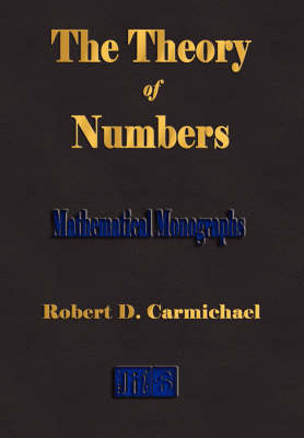 The Theory of Numbers - Mathematical Monographs (Paperback)