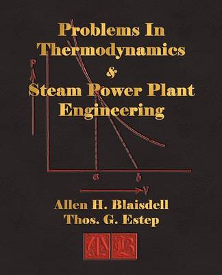 Problems in Thermodynamics and Steam Power Plant Engineering (Paperback)