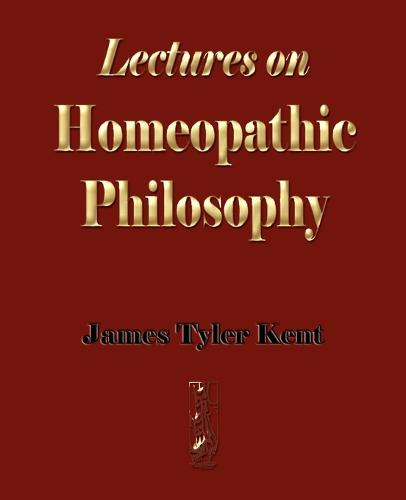 Lectures on Homeopathic Philosophy (Paperback)