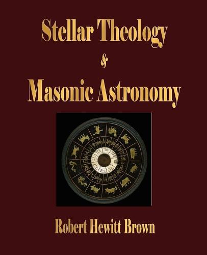 Stellar Theology and Masonic Astronomy (Paperback)