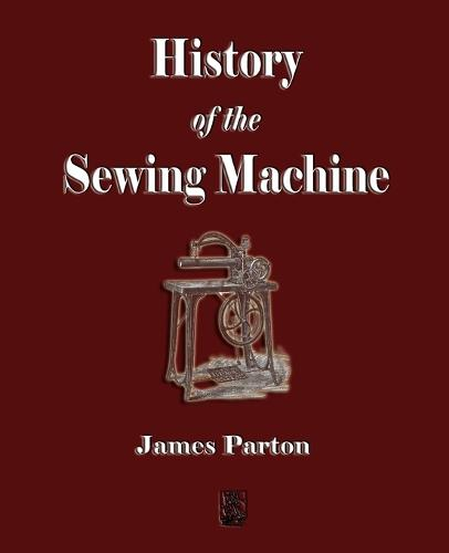 History of the Sewing Machine (Paperback)
